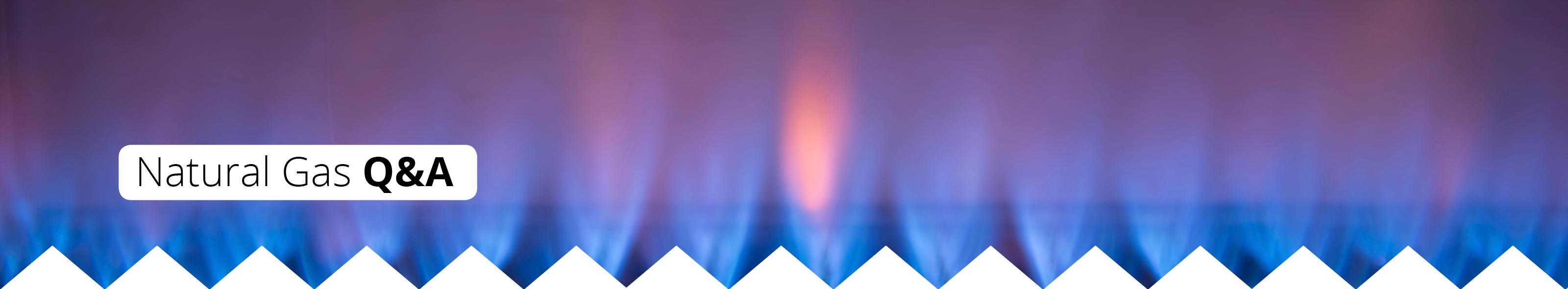 Natural Gas Q&A